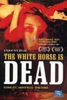 The White Horse Is Dead (2005)