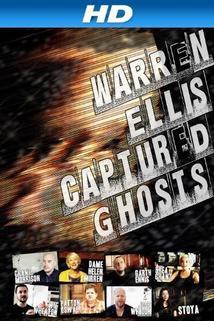 Warren Ellis: Captured Ghosts  - Warren Ellis: Captured Ghosts