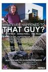 Whatever Happened to That Guy? (2009)