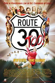 Route 30, Too!
