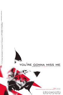 You're Gonna Miss Me