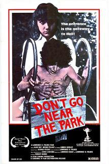Nechoďte blízko parku