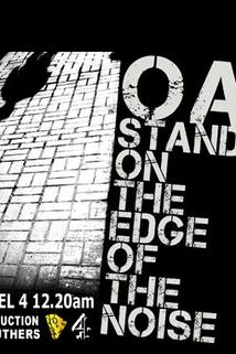 Oasis: Standing on the Edge of the Noise  - Oasis: Standing on the Edge of the Noise