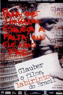 Glauber o Filme, Labirinto do Brasil  - Glauber o Filme, Labirinto do Brasil