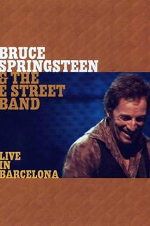 Bruce Springsteen & the E Street Band: Live in Barcelona