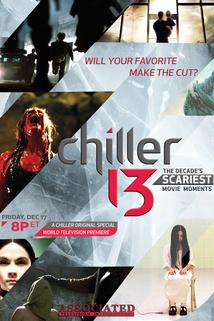 Chiller 13: The Decade's Scariest Movie Moments  - Chiller 13: The Decade's Scariest Movie Moments