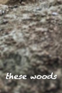 These Woods