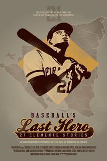 Baseball's Last Hero: The Roberto Clemente Story