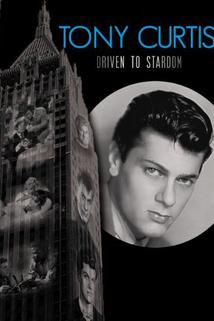 Tony Curtis, Driven to Stardom