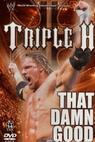 WWE: Triple H - That Damn Good (2002)