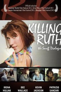Killing Ruth: The Snuff Dialogues