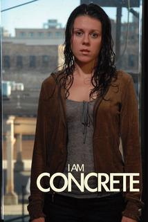 I Am Concrete