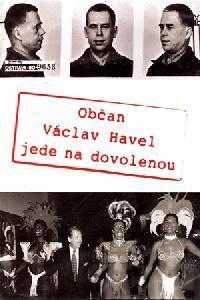Občan Havel jede na dovolenou  - Občan Havel jede na dovolenou