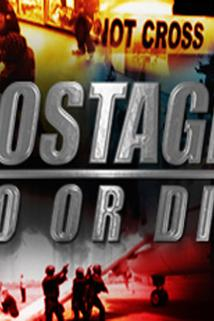 Hostage Do or Die