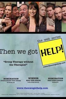 Then We Got Help!  - Then We Got Help!