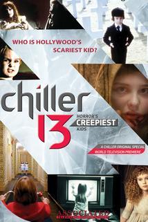 Chiller 13: Horror's Creepiest Kids