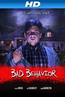 Nečekaný nepřítel  - Bad Behavior