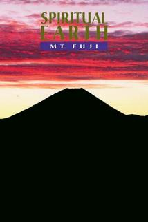 Spiritual Earth: Mt. Fuji  - Spiritual Earth: Mt. Fuji