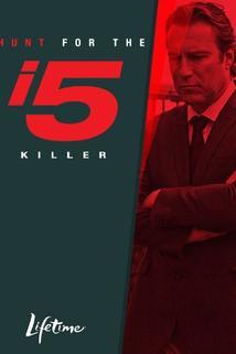 The Hunt for the I-5 Killer  - The Hunt for the I-5 Killer