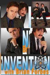 Invention with Brian Forbes