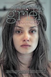 Grief, a Comedy