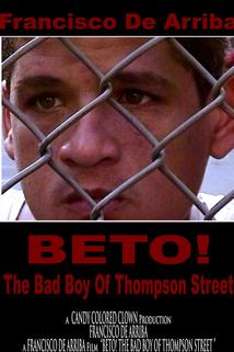 Beto! The Bad Boy of Thompson Street