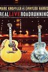 Mark Knopfler and Emmylou Harris: Real Live Roadrunning