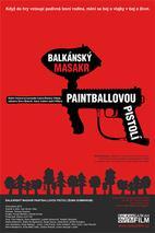 Plakát k filmu: Balkánský masakr paintballovou pistolí
