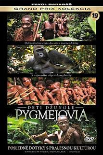 Pygmejové - Děti džungle
