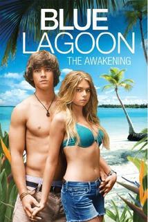 Modrá laguna: Probuzení  - Blue Lagoon: The Awakening