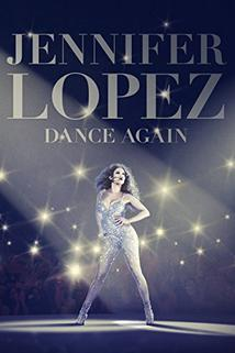 Jennifer Lopez: Dance Again  - Jennifer Lopez: Dance Again