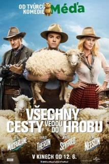 Všechny cesty vedou do hrobu  - Million Ways to Die in the West, A