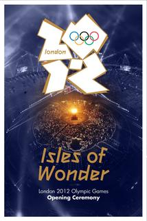 London 2012 Olympic Opening Ceremony: Isles of Wonder  - London 2012 Olympic Opening Ceremony: Isles of Wonder