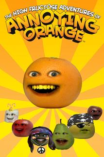 The High Fructose Adventures of Annoying Orange  - The High Fructose Adventures of Annoying Orange