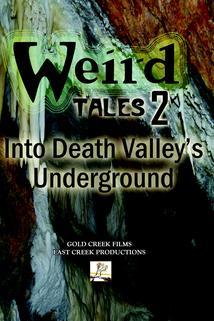 Weird Tales #2: Into Death Valley's Underground