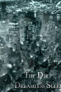 The Deep and Dreamless Sleep  - The Deep and Dreamless Sleep