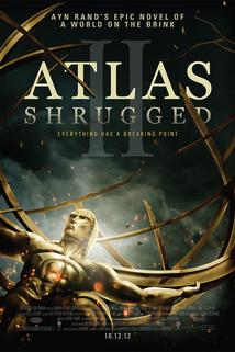 Atlasova vzpoura: 2. část  - Atlas Shrugged II: The Strike