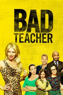 Bad Teacher  - Bad Teacher