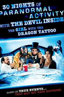 30 Nights of Paranormal Activity with the Devil Inside the Girl with the Dragon Tattoo  - 30 Nights of Paranormal Activity with the Devil Inside the Girl with the Dragon Tattoo