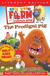 On the Farm: The Prodigal Pig