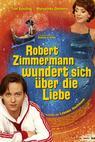 Robert Zimmermann žasne nad láskou (2008)