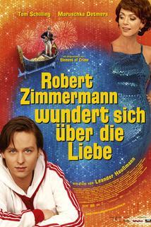 Robert Zimmermann žasne nad láskou