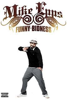 Mike Epps: Funny Bidness  - Mike Epps: Funny Bidness
