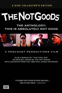 The Not Goods Anthology: This Is Absolutely Not Good
