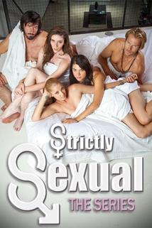 Strictly Sexual: The Series  - Strictly Sexual: The Series