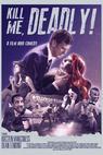 Kill Me, Deadly (2013)