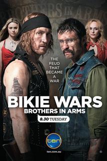 Bikie Wars: Brothers in Arms  - Bikie Wars: Brothers in Arms