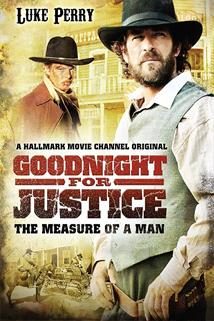 Cesta za spravedlností: V dobrém či zlém  - Goodnight for Justice: The Measure of a Man