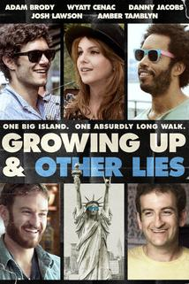 Growing Up and Other Lies  - Growing Up and Other Lies
