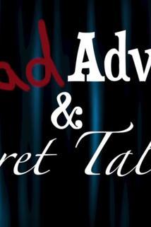 Bad Advice & Secret Talents